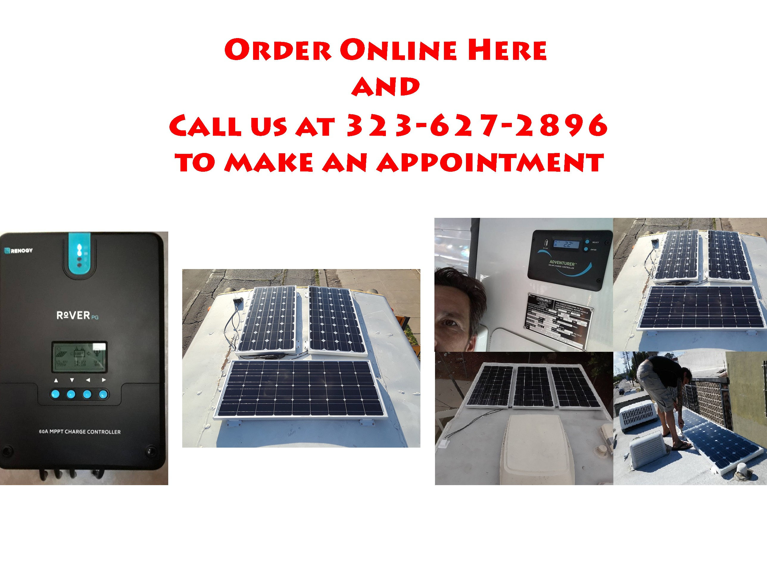 Order Online Here and Call 323-627-2896 to make an appointment for a High Watt Solar Install!!